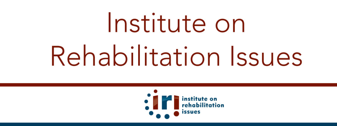 Institute on Rehabilitation Issues