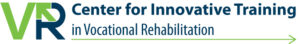 Center for Innovative Training in Vocational Rehabilitation