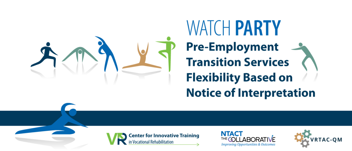 Watch Party: Pre-Employment Transition Services Flexibility Based on Notice of Interpretation